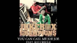 JUKEBOX CHAMPIONS  - You Can Call Me Joe Joe feat. KID CREOLE
