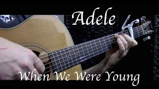 Adele - When We Were Young - Fingerstyle Guitar