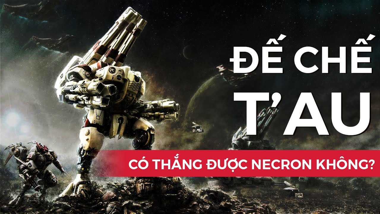 Liệu đế chế TAU có cửa thắng trước người NECRON không?| Cốt truyện Warhammer 40K - Phần 21