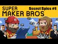Super Mario Maker | Secret Spies Ep. 1 | Super Beard Bros.