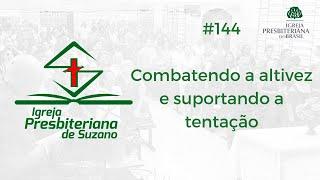 25/09/20 - Combatendo a altivez e suportando a tentação - 1Co.10.12,13