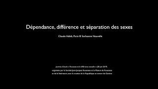 Dépendance, différence et séparation des sexes - Rousseau et la différence sexuelle (1/7)