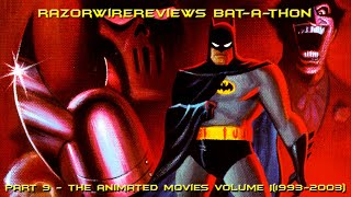 RazorwireReviews Bat-a-thon Part 9 - The Animated Movies Volume I(1993 - 2003)