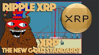 Ripple XRP: New Gold Standard - Could BearableGuy123 Be Predicting That XRP Will Be Pegged To Gold?