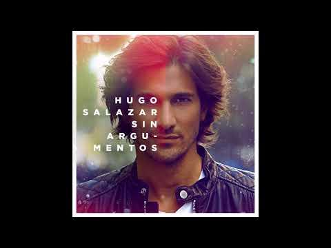 Hugo Salazar - Sin argumentos