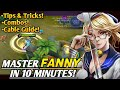 Master Fanny in 10 minutes - Part 1 | Mobile Legends Bang Bang |