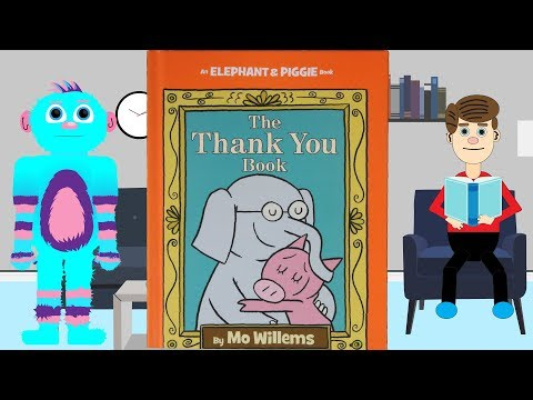 The Thank You Book  by Mo Willems Read Aloud an Elephant and Piggie Book