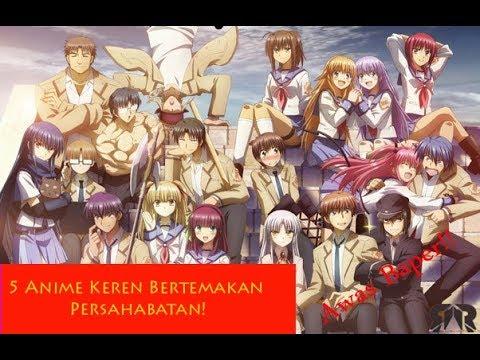 5 Anime Keren Bertemakan Persahabatan. Setuju Gak??