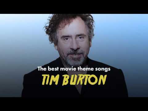 The Best Tim Burton Movie Theme Songs (Edward Scissorhands, Batman, Alice In WonderLand...)