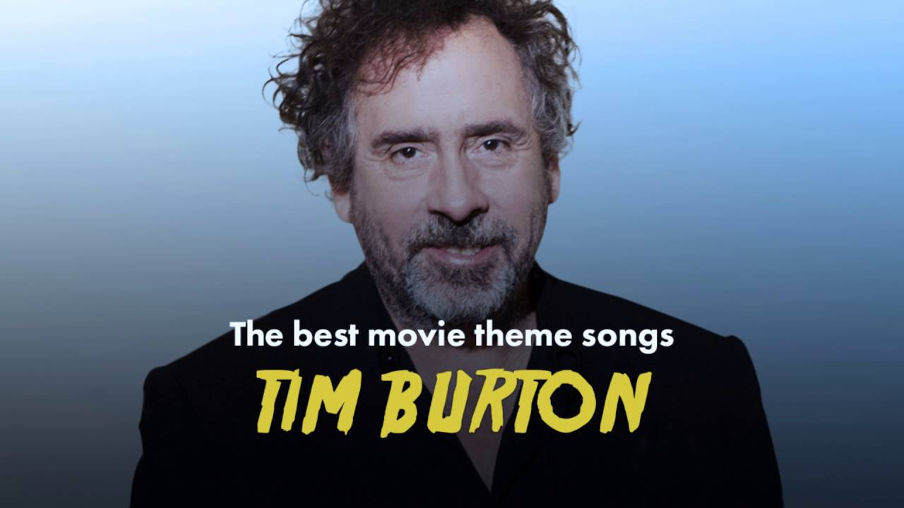The Best Tim Burton Movie Theme Songs (Edward Scissorhands, Batman, Alice  in WonderLand   )