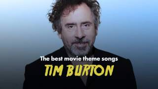 The Best Tim Burton Movie Theme Songs (Edward Scissorhands, Batman, Alice in WonderLand...)