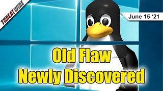 7 Year Old Linux Flaw Newly Discovered - ThreatWire