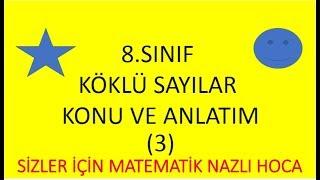 2018-2019 8.SINIF MATEMATİK  KARE KÖKLÜ SAYILAR KONU ANLATIM VİDEO -3-