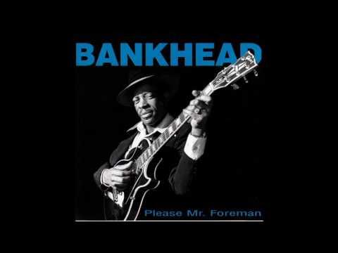 Tommy Bankhead & The Blues Eldorados - Please MrForeman 1999