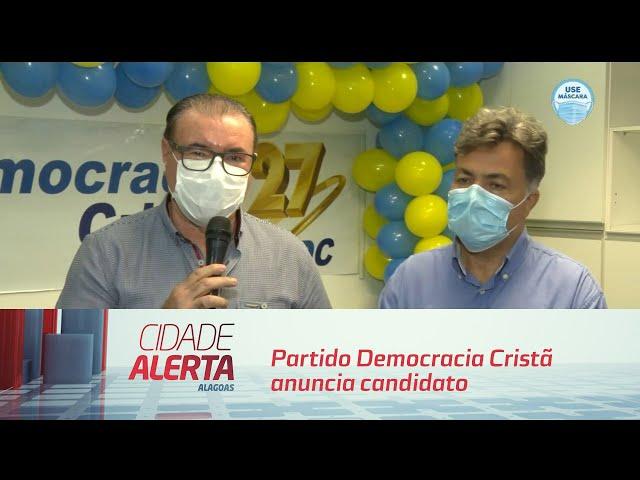 Partido Democracia Cristã anuncia candidato à Prefeitura de Maceió