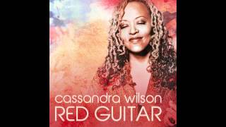"Cassandra Wilson ""Red Guitar"""