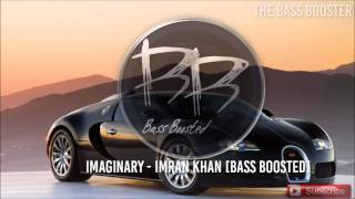 Imran Khan - Imaginary [Bass Boosted]