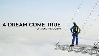 A DREAM COME TRUE BY SKYDIVE DUBAI