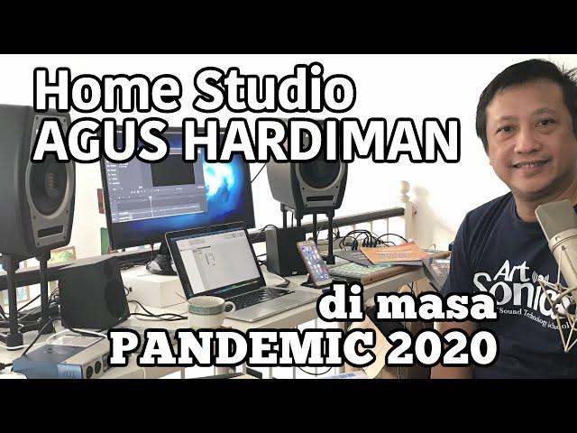 BUKA-BUKAAN Jeroan Studio Rumahan AGUS HARDIMAN Di Masa PANDEMIC COVID 2020 !