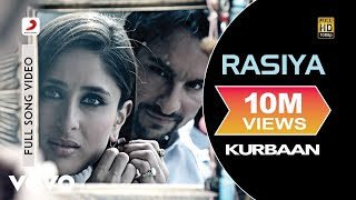 Rasiya (Video Song) | Kurbaan (2009)