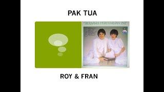 Pak Tua - Roy & Fran