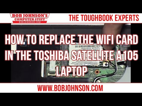 How To Replace The WIFI Card In The Toshiba Satellite A105 Laptop