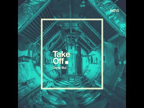 Deniz Bul - Take Off (Original Mix)