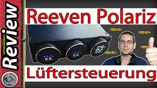 3 Lüfter mit einem Gerät steuern? / Reeven Polariz Review [Deutsch / German]