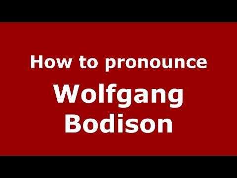 How to pronounce Wolfgang Bodison (American English/US)  - PronounceNames.com
