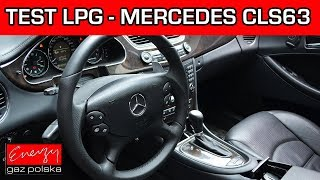 Test LPG - Mercedes CLS63 6.2 515KM 2007r w Energy Gaz Polska na auto gaz BRC SQ P&D