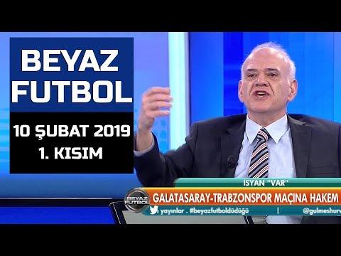 (..) Beyaz Futbol 10 Şubat 2019 Kısım 1/5 - Beyaz TV (Ümit Öztürk 'e tepki)