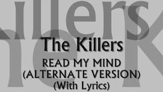 The Killers - Read My Mind (Alternate Version) (With Lyrics)