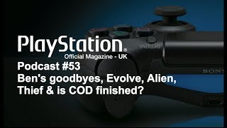Official PlayStation Magazine Podcast 53 - Evolve, Alien, Thief & the death of COD?