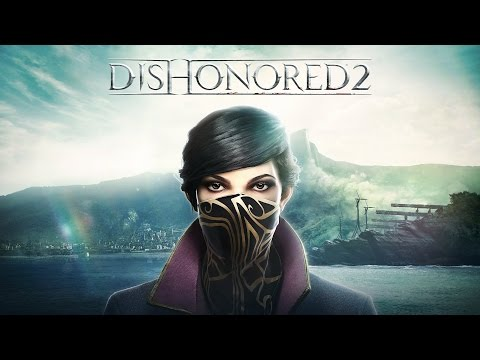 Dishonored 2 - Trailer E3 2016