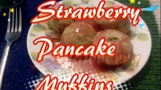 Easy Toddler Breakfast Recipe : How To Make Strawberry Pancake Muffins With Syrup - Kid Tested