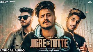 Jigre De Totte (Lyrical Audio) Amrit Dhillon ft. Raja Game Changerz | New Punjabi Song 2019