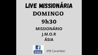 LIVE MISSIONÁRIA - ÁSIA