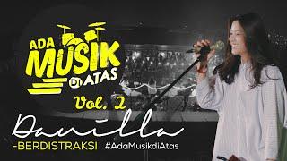 Danilla - BERDISTRAKSI - #AdaMusikDiAtas Vol. 02