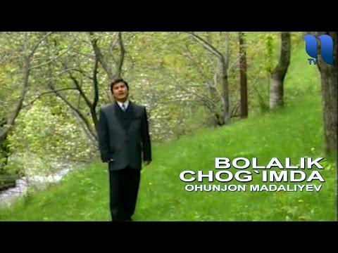 Охунжон Мадалиев - Болалик чогимда | Ohunjon Madaliyev - Bolalik chog`imda