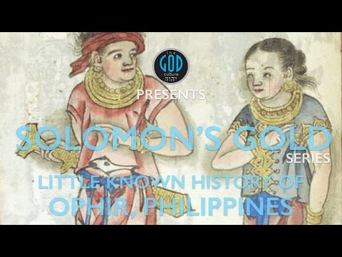 Solomon's Gold Series - Part 6: Little Known History of Ophir Philippines. Forgotten But Not Lost.