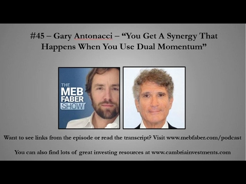"""#45 - Gary Antonacci - """"You Get A Synergy That Happens When You Use Dual Momentum"""""""