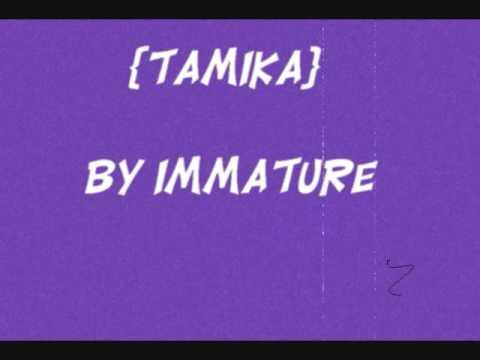 Tamika - Immature