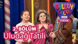 Gambar cover Güldüy Güldüy Show Çocuk 2. Bölüm, Uludağ Tatili Skeci
