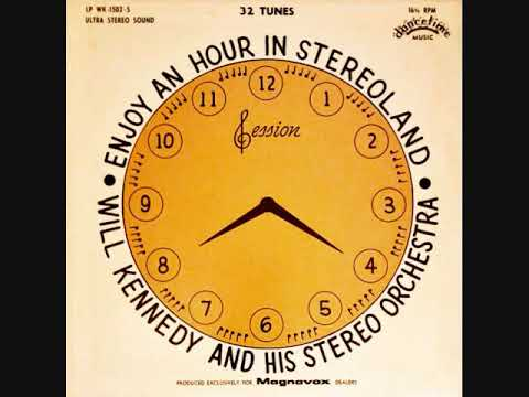 ENJOY AN HOUR IN STEREOLAND by Will Kennedy and His Stereo Orchestra MAGNAVOX  DANCE TIME MUSIC