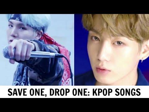 SAVE ONE, DROP ONE | KPOP SONGS