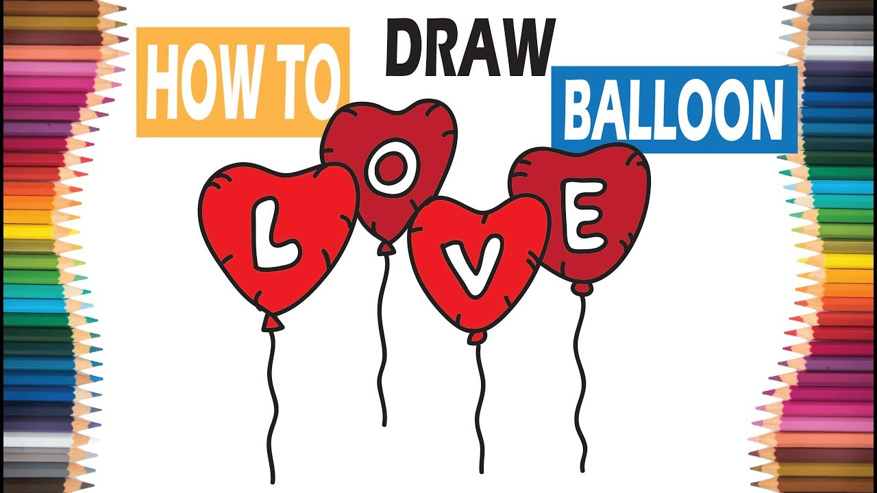How To Draw Balloon Valentine Day Drawing Tutorial Kids Can