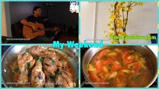 Ngày cuối tuần: nghe Nhạc guitar, nấu gà kho, canh chua- My weekend - Cuộc sống Mỹ- BienXanhNangAm