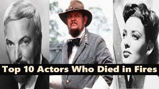 Top 10 Actors Who Died in Fires || Actors Death