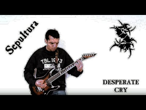 Sepultura - Desperate Cry (Guitar Cover)