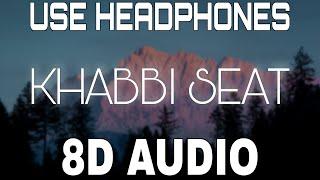 Khabbi Seat [8D AUDIO] Ammy Virk Ft. Sweetaj Brar | 8D Punjabi Songs 2021